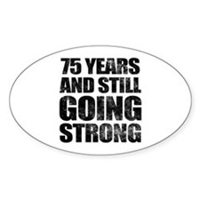 75th Birthday Still Going Strong Decal