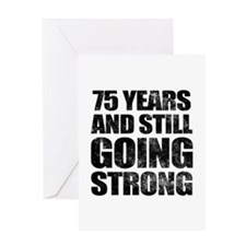 75th Birthday Still Going Strong Greeting Card