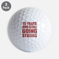 75th Birthday Still Going Strong Golf Ball