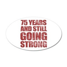 75th Birthday Still Going Strong Wall Decal
