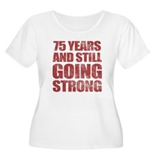 75th Birthday Still Going Strong T-Shirt