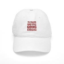 75th Birthday Still Going Strong Baseball Cap