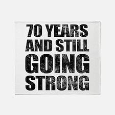 70th Birthday Still Going Strong Throw Blanket