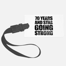 70th Birthday Still Going Strong Luggage Tag