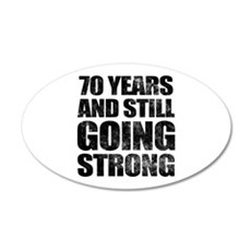 70th Birthday Still Going Strong 35x21 Oval Wall D