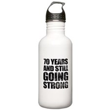 70th Birthday Still Going Strong Water Bottle