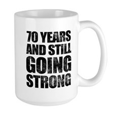 70th Birthday Still Going Strong Mug
