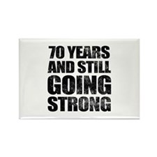 70th Birthday Still Going Strong Rectangle Magnet