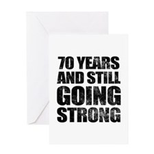 70th Birthday Still Going Strong Greeting Card