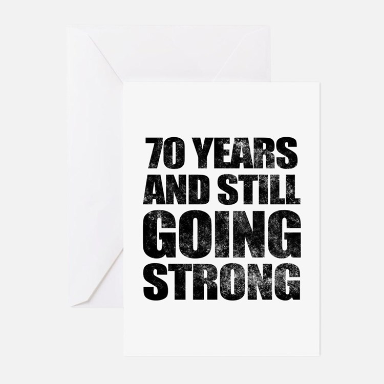 70th Birthday Still Going Strong Greeting Cards (P