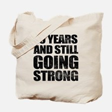 70th Birthday Still Going Strong Tote Bag