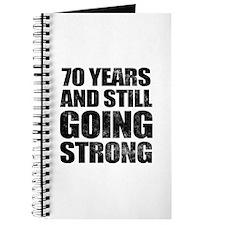 70th Birthday Still Going Strong Journal