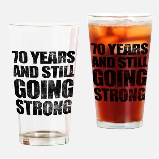 70th Birthday Still Going Strong Drinking Glass