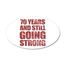 70th Birthday Still Going Strong Wall Decal
