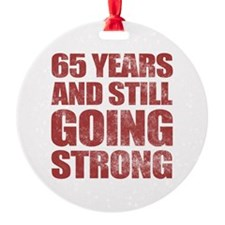65th Birthday Still Going Strong Ornament