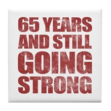 65th Birthday Still Going Strong Tile Coaster