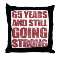 65th Birthday Still Going Strong Throw Pillow