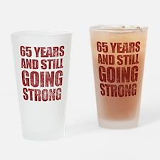 65th Birthday Still Going Strong Drinking Glass