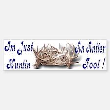 Antler Huntin Fool Bumper Bumper Bumper Sticker