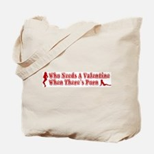 Who Needs A Valentine When Th Tote Bag