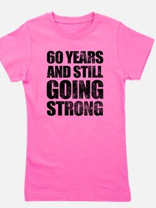 60th Birthday Still Going Strong Girl's Tee