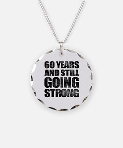 60th Birthday Still Going Strong Necklace