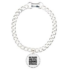60th Birthday Still Going Strong Bracelet