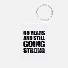 60th Birthday Still Going Strong Keychains