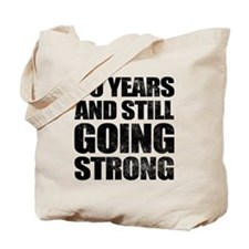 60th Birthday Still Going Strong Tote Bag