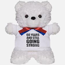 60th Birthday Still Going Strong Teddy Bear