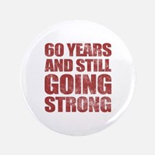"""60th Birthday Still Going Strong 3.5"""" Button"""