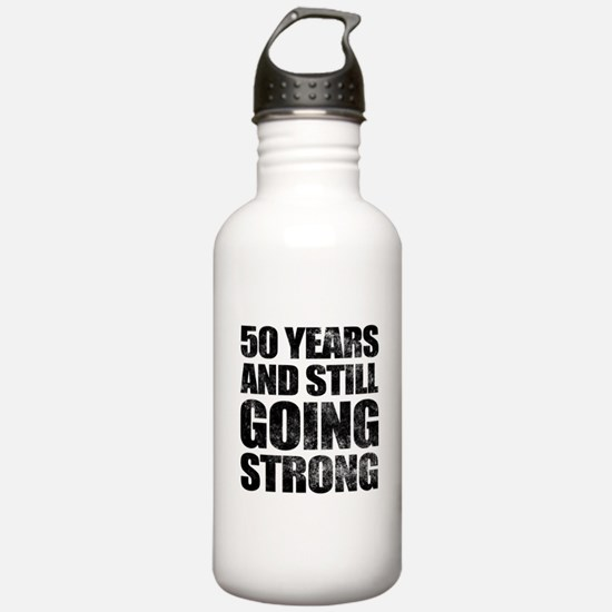 50th Birthday Still Going Strong Water Bottle