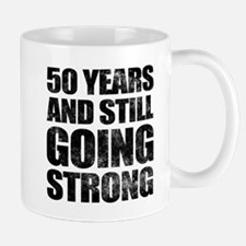 50th Birthday Still Going Strong Mug