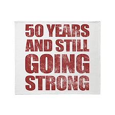50th Birthday Still Going Strong Throw Blanket