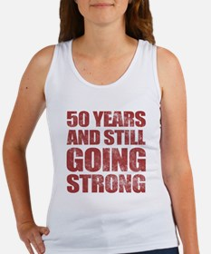 50th Birthday Still Going Strong Women's Tank Top