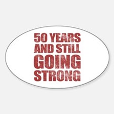50th Birthday Still Going Strong Decal