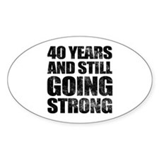 40th Birthday Still Going Strong Decal
