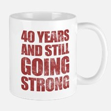 40th Birthday Still Going Strong Mug