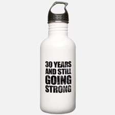 30th Birthday Still Going Strong Water Bottle