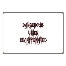 Dangerous When Decaf Banner