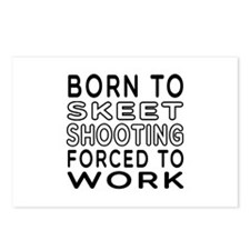 Born To Skeet Shooting Forced To Work Postcards (P