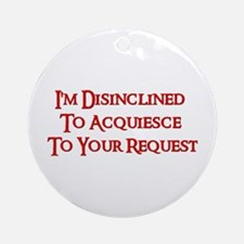 DISINCLINED Ornament (Round)