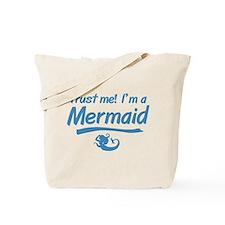 Trust Me Im A Mermaid Tote Bag