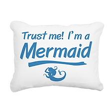 Trust Me Im A Mermaid Rectangular Canvas Pillow