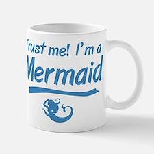 Trust Me Im A Mermaid Mugs