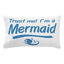 Trust Me Im A Mermaid Pillow Case