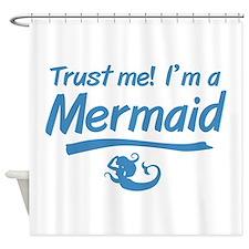 Trust Me Im A Mermaid Shower Curtain