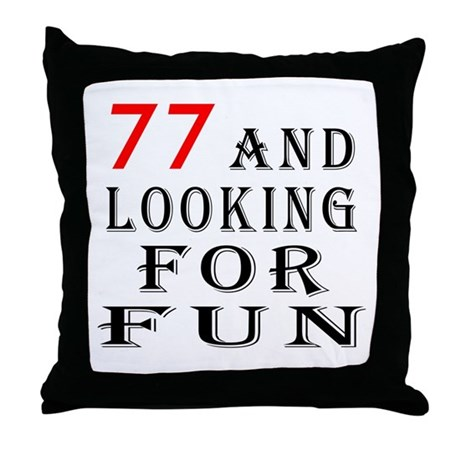 100 and looking for fun Throw Pillow