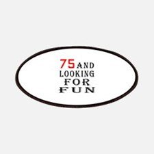 75 and looking for fun birthday designs Patches
