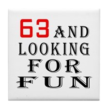 63 and looking for fun birthday designs Tile Coast